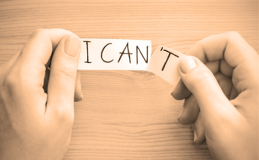 "10 Ways to turn ""I can't"" into ""I can"""