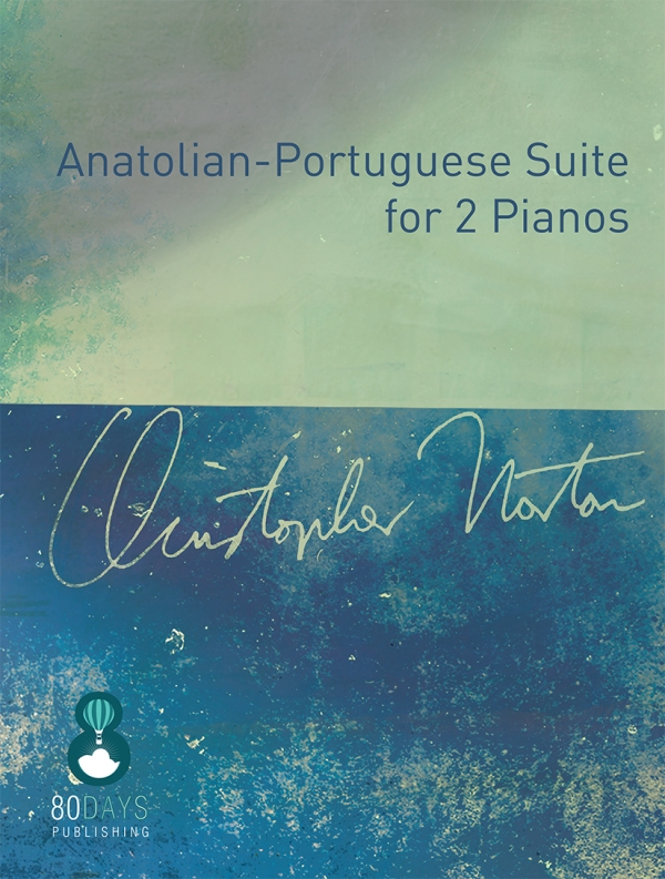 Norton - Anatolian-Portuguese Suite for 2 pianos COVER for Andrew Eales