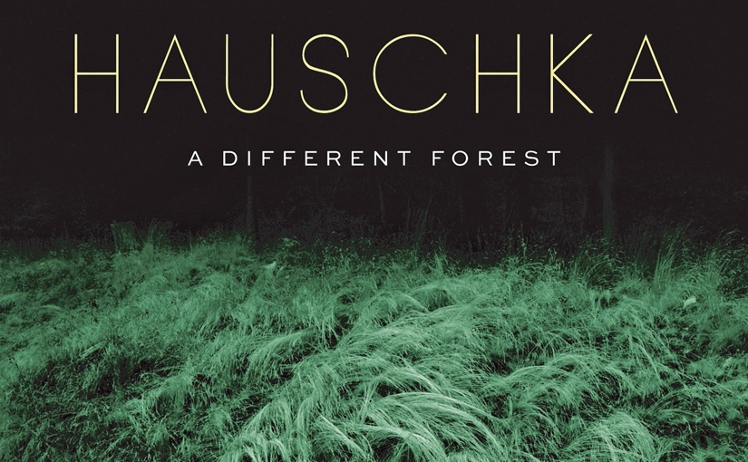 Hauschka: A Different Forest