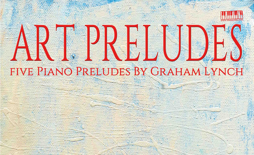 "Graham Lynch's ""Art Preludes"""
