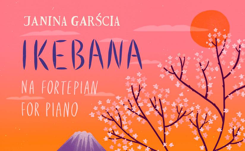 Janina Garścia: Ikebana