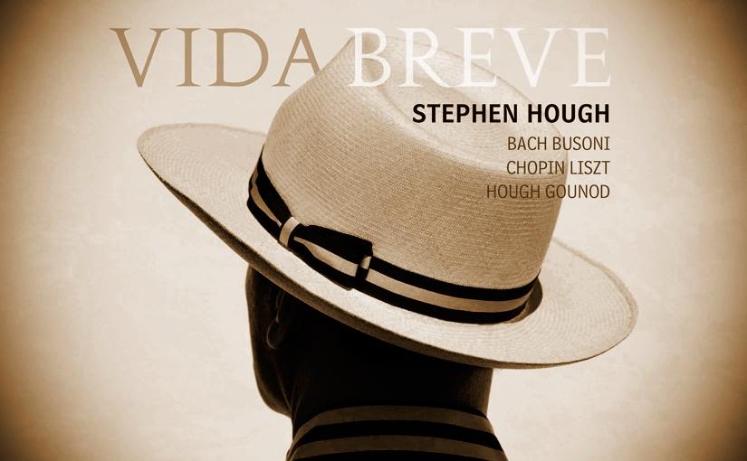 Stephen Hough: VidaBreve